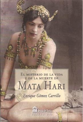 EL MISTERIO DE LA VIDA Y LA MUERTE DE MATA HARI