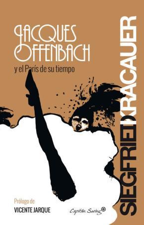 Jacques Offenbach y el Par's de su tiempo