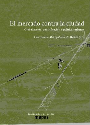 EL MERCADO CONTRA LA CIUDAD