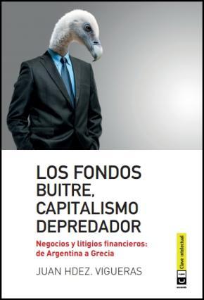 Los fondos buitre, capitalismo depredador