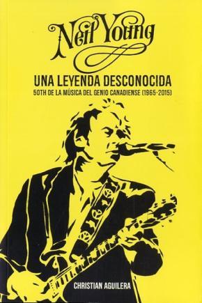 Neil Young. Una leyenda desconocida