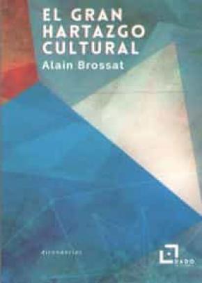 El gran hartazgo cultural