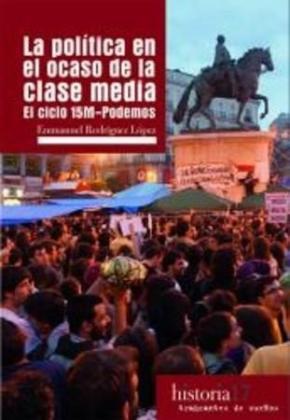 LA POLITICA EN EL OCASO DE LA CLASE MEDIA