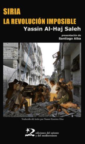 Siria, la revolución imposible