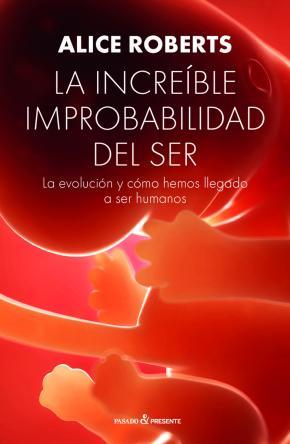 La increible improbabilidad del ser
