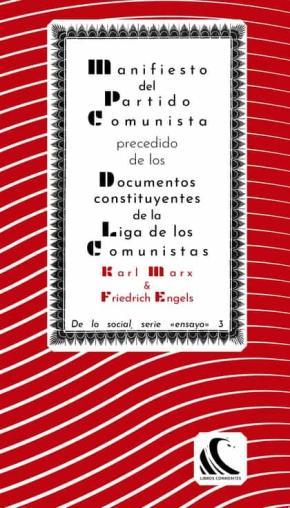 Manifiesto del Partido Comunista, precedido de los documentos constituyentes de la Liga de los Comunistas