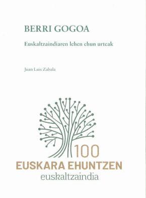 BERRI GOGOA. Euskaltzaindiaren lehen ehun urteak
