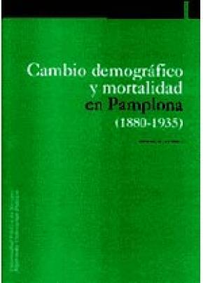 Cambio demográfico y mortalidad en Pamplona. 1880-1935