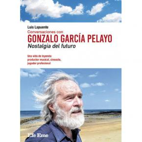Conversaciones con Gonzalo García Pelayo. Nostalgia del futuro