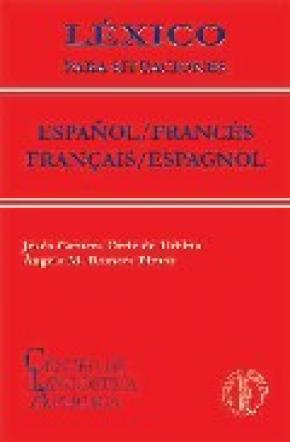 LÉXICO PARA SITUACIONES, ESPAÑOL / FRANCÉS-FRANÇAIS / ESPAGNOL