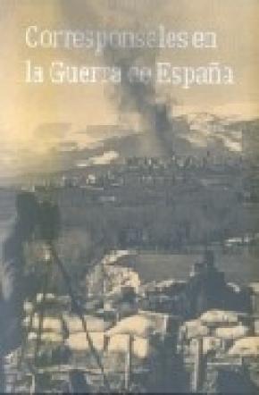 CORRESPONSALES EN LA GUERRA ESPAÑOLA