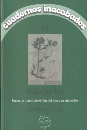 MULIER ME FECIT. HACIA UN ANÁLISIS FEMINISTA DEL ARTE Y SU EDUCACION