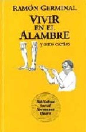 VIVIR EN EL ALAMBRE Y OTROS ESCRITOS