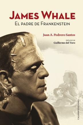 JAMES WHALE/EL PADRE DE FRANKENSTEIN