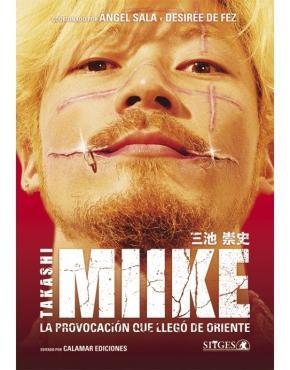 TAKASHI MIIKE/LA PROVOCACION QUE LLEGO DE...