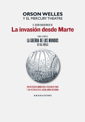 El guión radiofónico de la invasión desde Marte sobre la novela La guerra de los mundos de H. G. Wells