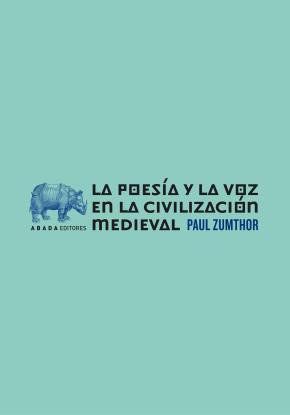 La poesía y la voz en la civilización medieval