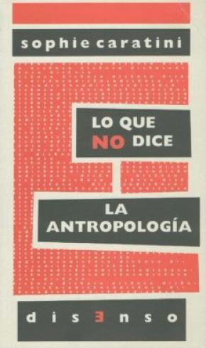 Lo que no dice la antropología