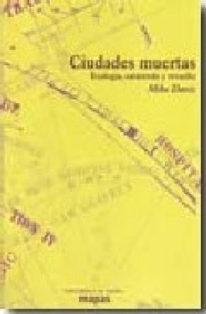 CIUDADES MUERTAS: ECOLOGÍA, CATÁSTROFE Y REVUELTA