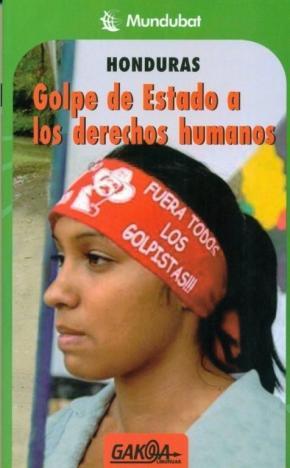 HONDURAS  GOLPE DE ESTADO A LOS DERECHOS HUMANOS