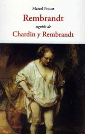 REMBRANDT SEGUIDO DE CHARDIN Y REMBRANDT