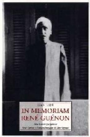 IN MEMORIAM RENÉ GUÉNON