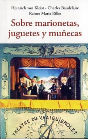 SOBRE MARIONETAS, JUGUETES Y MUÑECAS