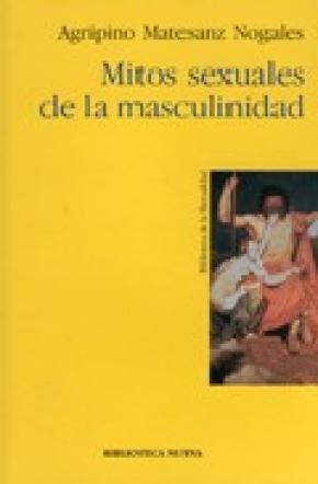 MITOS SEXUALES DE LA MASCULINIDAD