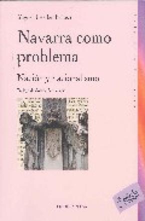 NAVARRA COMO PROBLEMA. NACION Y NACIONALISMO.2ª EDICION