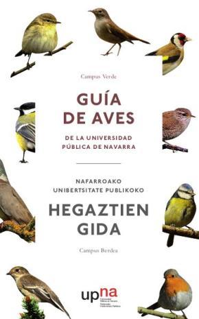 Campus Verde. Guía de aves de la Universidad Pública de Navarra=Nafarroako Unibertsitate Publikoko hegaztien gida. Campus Berdea