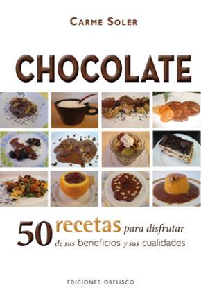 Chocolate. 50 recetas para disfrutar de sus beneficios
