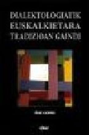 Dialektologiatik euskalkietara tradizioan gaindi