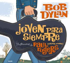 Joven para siempre. Bob Dylan