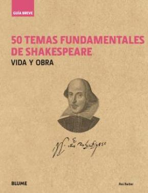 Guía breve. 50 temas fundamentales de Shakespeare