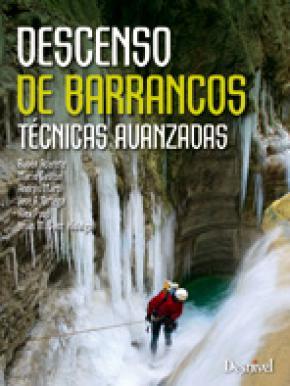 DESCENSO DE BARRANCOS : TÉCNICAS AVANZADAS
