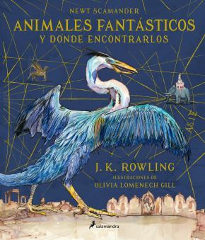 Animales fantásticos y dónde encontrarlos (Un libro de la biblioteca de Hogwarts [edición ilustrada])