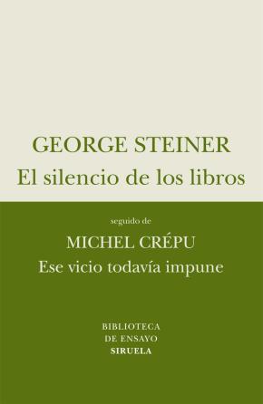 El silencio de los libros / Ese vicio todavía impune