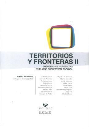 Territorios y fronteras II. Emergencias y urgencias en el cine documental español