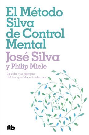 El método Silva de control mental