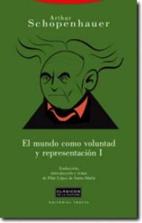 El mundo como voluntad y representación I