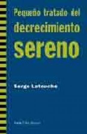 PEQUEÑO TRATADO DEL DECRECIMIENTO SERENO