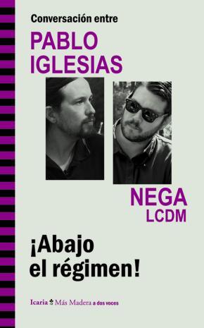 Conversación entre PABLO IGLESIAS y NEGA LCDM. ¡Abajo el régimen!
