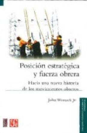 POSICION ESTRATEGICA Y FUERZA OBRERA