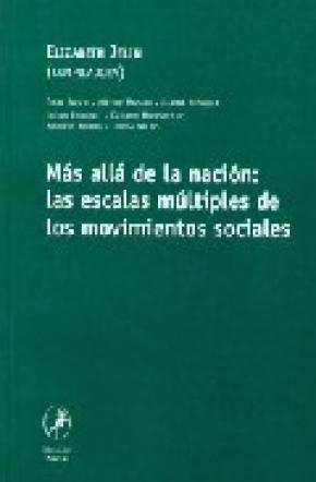 MÁS ALLÁ DE LA NACIÓN: LAS ESCALAS MÚLTIPLES DE LOS MOVIMIENTOS SOCIALES