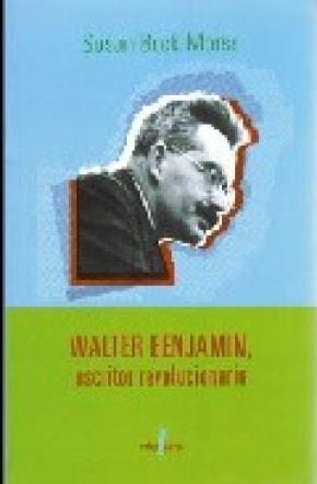 WALTER BENJAMIN ESCRITOR REVOLUCIONARIO