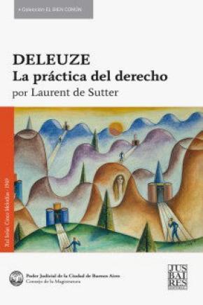 DELEUZE, LA PRACTICA DEL DERECHO