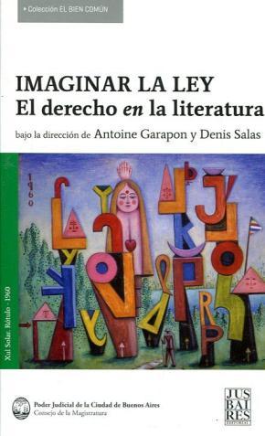 IMAGINAR LA LEY. EL DERECHO EN LA LITERATURA