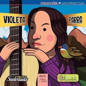 VIOLETA PARRA. COLECCION ANTIPRINCESAS 2