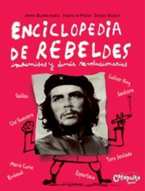 ENCICLOPEDIA DE REBELDES INSUMISOS Y DEMÁS REVOLUCIONARIOS