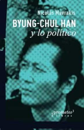 BYUNG-CHUL HAN Y LO POLITICO